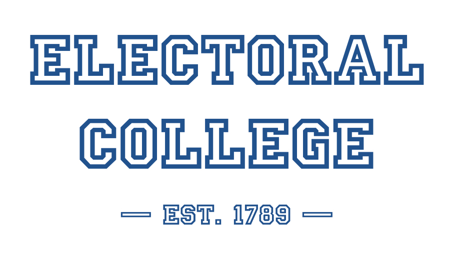 "The image says, ""Electoral College, Est. 1789"" in university-style font."