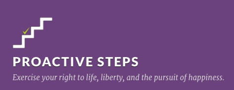 "The image shows the text ""Proactive steps: exercise your right to life, liberty and the pursuit of happiness"""